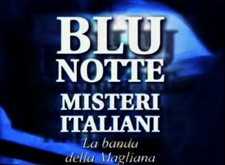 """""""Blu notte misteri italiani"""" – I fatti della banda della Magliana"""